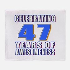 47 Years Of Awesomeness Throw Blanket