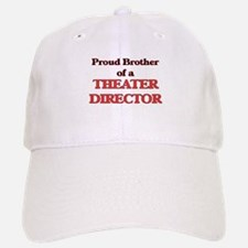 Proud Brother of a Theater Director Baseball Baseball Cap