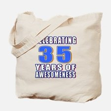35 Years Of Awesomeness Tote Bag