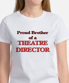 Proud Brother of a Theatre Director T-Shirt