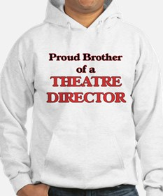 Proud Brother of a Theatre Direc Hoodie