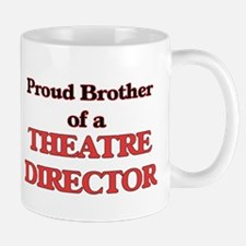 Proud Brother of a Theatre Director Mugs