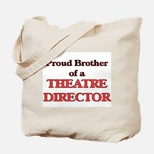 Proud Brother of a Theatre Director Tote Bag