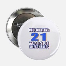 """21 Years Of Awesomeness 2.25"""" Button"""