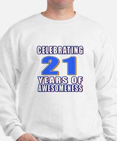 21 Years Of Awesomeness Sweatshirt