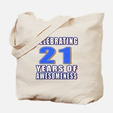 21 Years Of Awesomeness Tote Bag