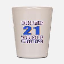 21 Years Of Awesomeness Shot Glass