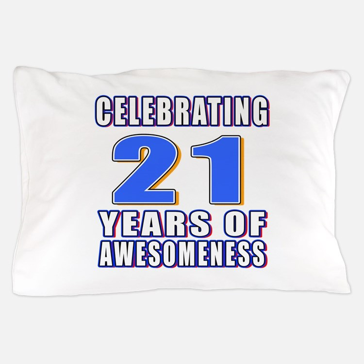 21 Years Of Awesomeness Pillow Case
