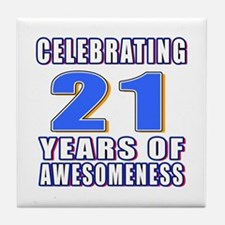 21 Years Of Awesomeness Tile Coaster
