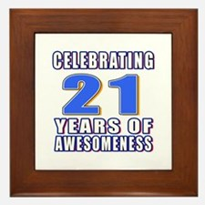 21 Years Of Awesomeness Framed Tile