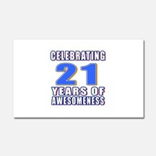 21 Years Of Awesomeness Car Magnet 20 x 12