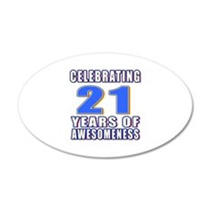 21 Years Of Awesomeness Wall Decal