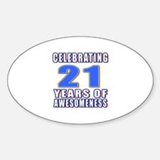 21 Years Of Awesomeness Sticker (Oval)