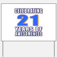 21 Years Of Awesomeness Yard Sign