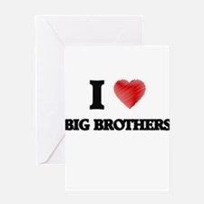 I Love BIG BROTHERS Greeting Cards