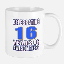 16 Years Of Awesomeness Mug