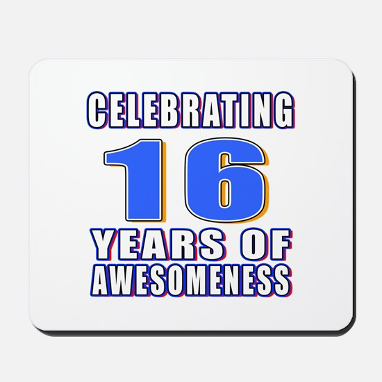 16 Years Of Awesomeness Mousepad