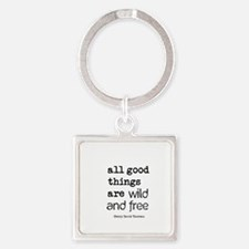 Unique All good things are wild and free Square Keychain