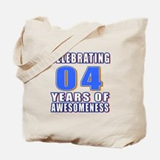 04 Years Of Awesomeness Tote Bag