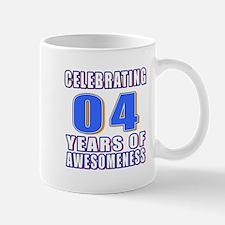 04 Years Of Awesomeness Mug