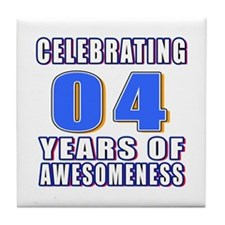 04 Years Of Awesomeness Tile Coaster