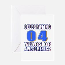 04 Years Of Awesomeness Greeting Card