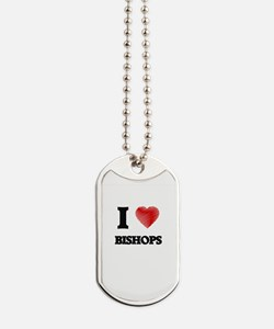 I Love BISHOPS Dog Tags