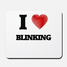I Love BLINKING Mousepad