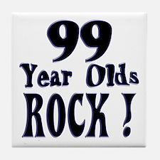99 Year Olds Rock ! Tile Coaster
