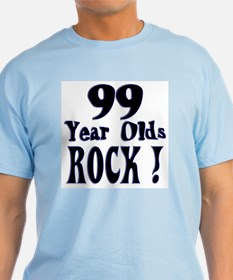 99 Year Olds Rock ! T-Shirt