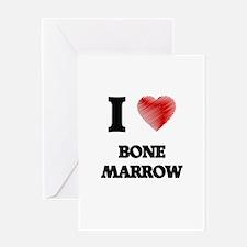 I Love BONE MARROW Greeting Cards