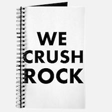 We crush Rock Journal