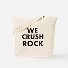 We crush Rock Tote Bag