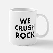 We crush Rock Mugs
