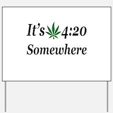 Its 420 Somewhere Yard Sign