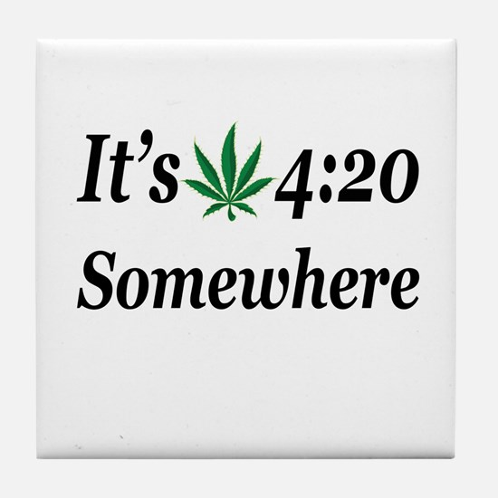 Its 420 Somewhere Tile Coaster