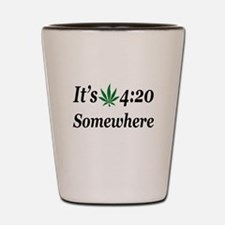 Its 420 Somewhere Shot Glass