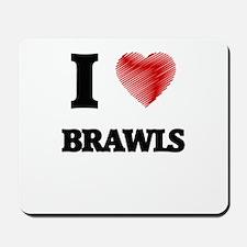 I Love BRAWLS Mousepad