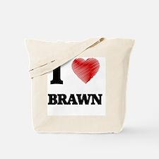 I Love BRAWN Tote Bag