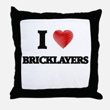 I Love BRICKLAYERS Throw Pillow