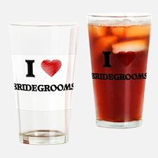 I Love BRIDEGROOMS Drinking Glass