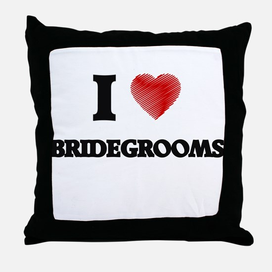 I Love BRIDEGROOMS Throw Pillow