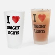 I Love BRIGHT LIGHTS Drinking Glass