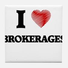 I Love BROKERAGES Tile Coaster