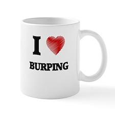 I Love BURPING Mugs