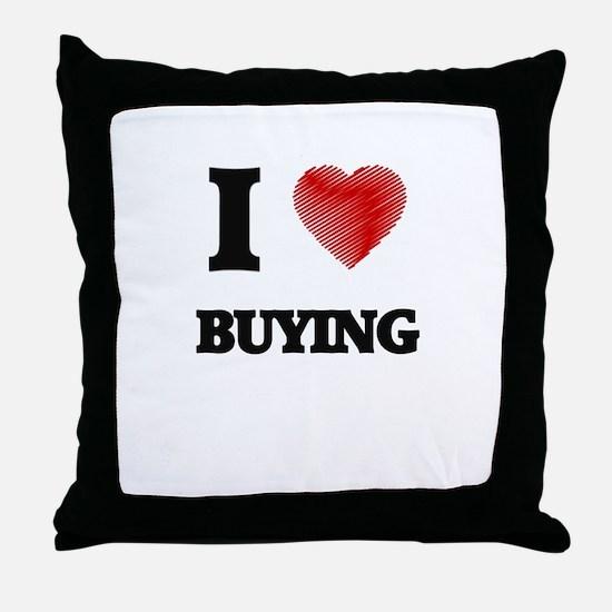 I Love BUYING Throw Pillow