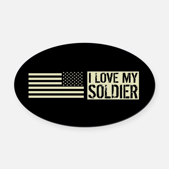 U.S. Army: I Love My Soldier (Blac Oval Car Magnet