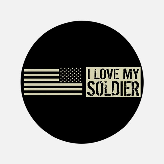 U.S. Army: I Love My Soldier (Black Flag) Button