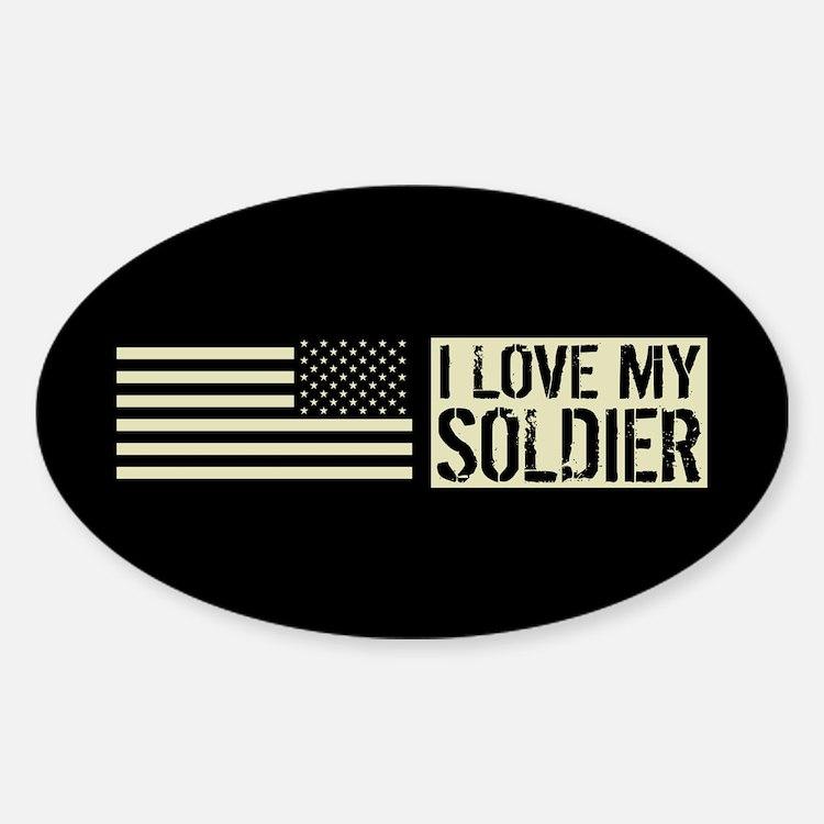 U.S. Army: I Love My Soldier (Black Sticker (Oval)
