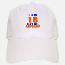 I Am 18 Don't Tell Anybody Baseball Baseball Cap